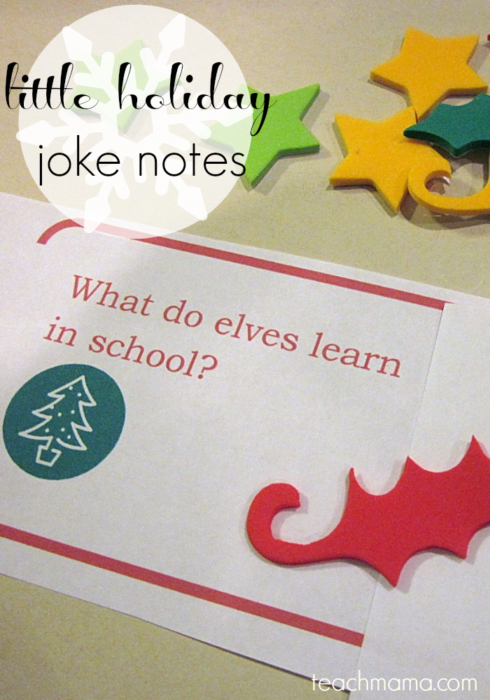 little holiday joke notes  teachmama.com