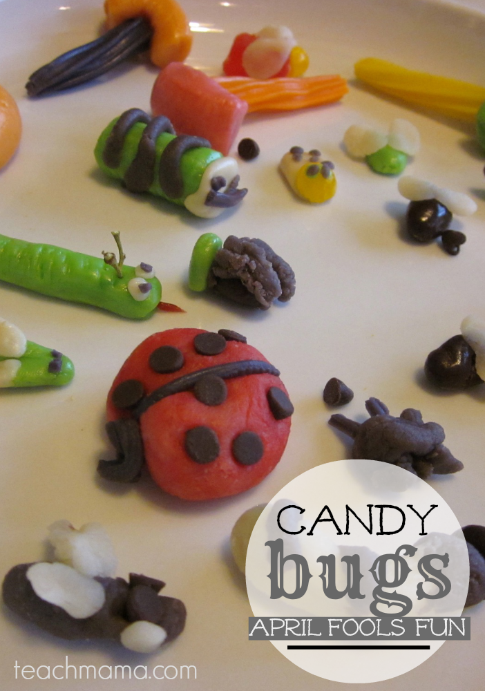 candy bugs | april fools fun teachmama.com
