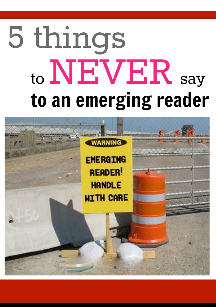 5 things to never say to emerging reader