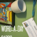 word a day: creating word conscious, word happy kids