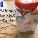 quick trick: fun sticks– 150 things for kids to do