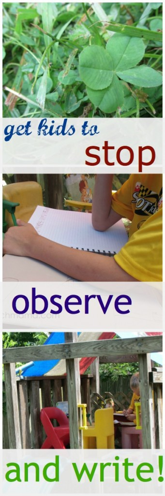 get kids to stop, observe, and write
