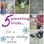 5 parenting tricks for the busy holiday season