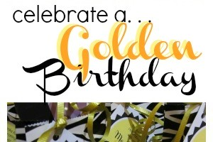 how to celebrate a golden birthday