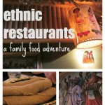 local ethnic restaurants: a family food adventure