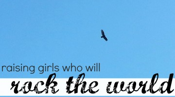 raising girls who rock the world: books, motivation, and more