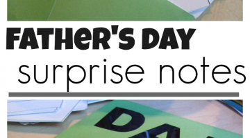 quick, easy father's day surprise notes: kid-made and dad-approved
