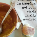 put an end to hunger in america: get the whole family involved