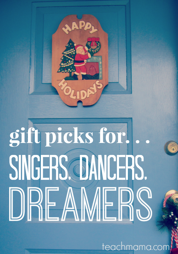 teachmama gift guide singers dancers dreamers
