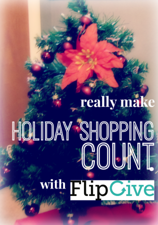 make holiday shopping count with FlipGive *sponsored*
