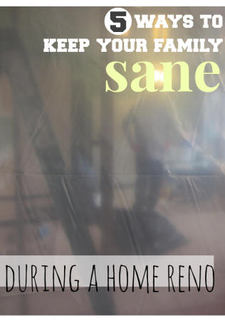 5 ways to keep family sane during home reno