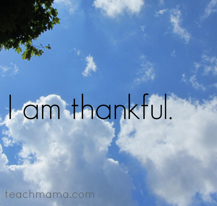 today I am thankful teachmama