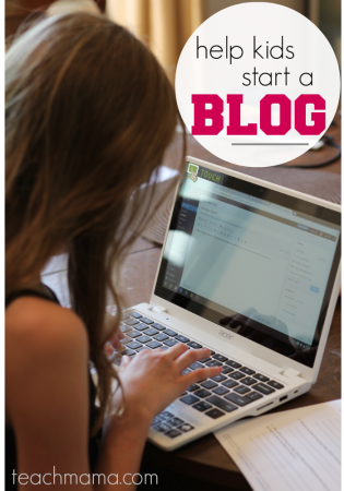 help kids start a blog: get them reading, writing, thinking, creating