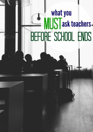 what to ask teachers before school lets out
