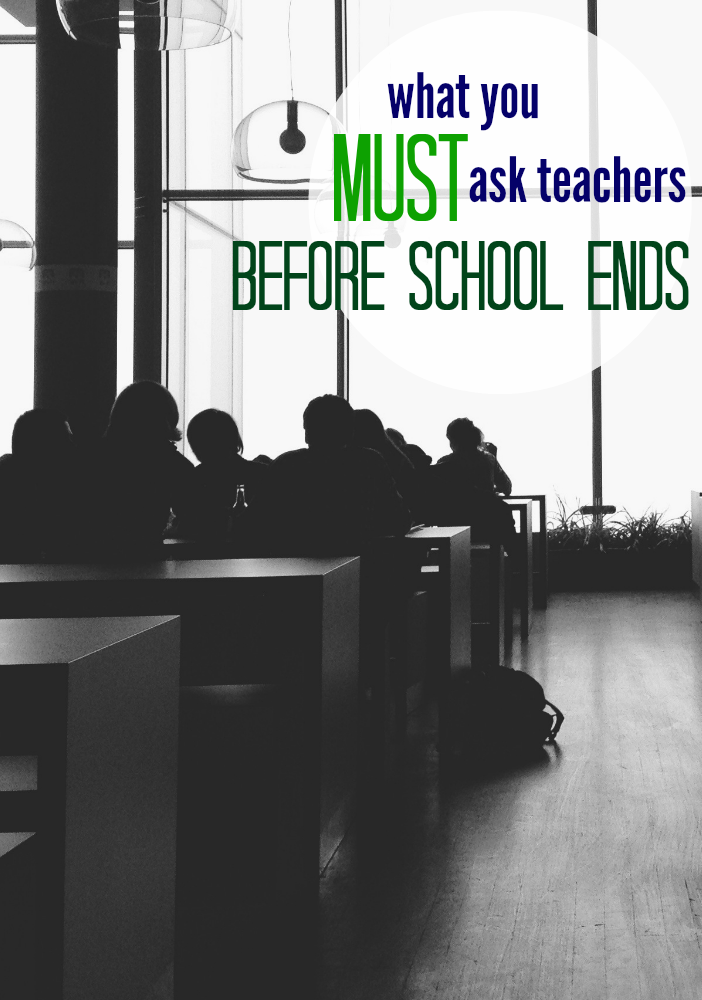 what parents must ask teachers before school ends