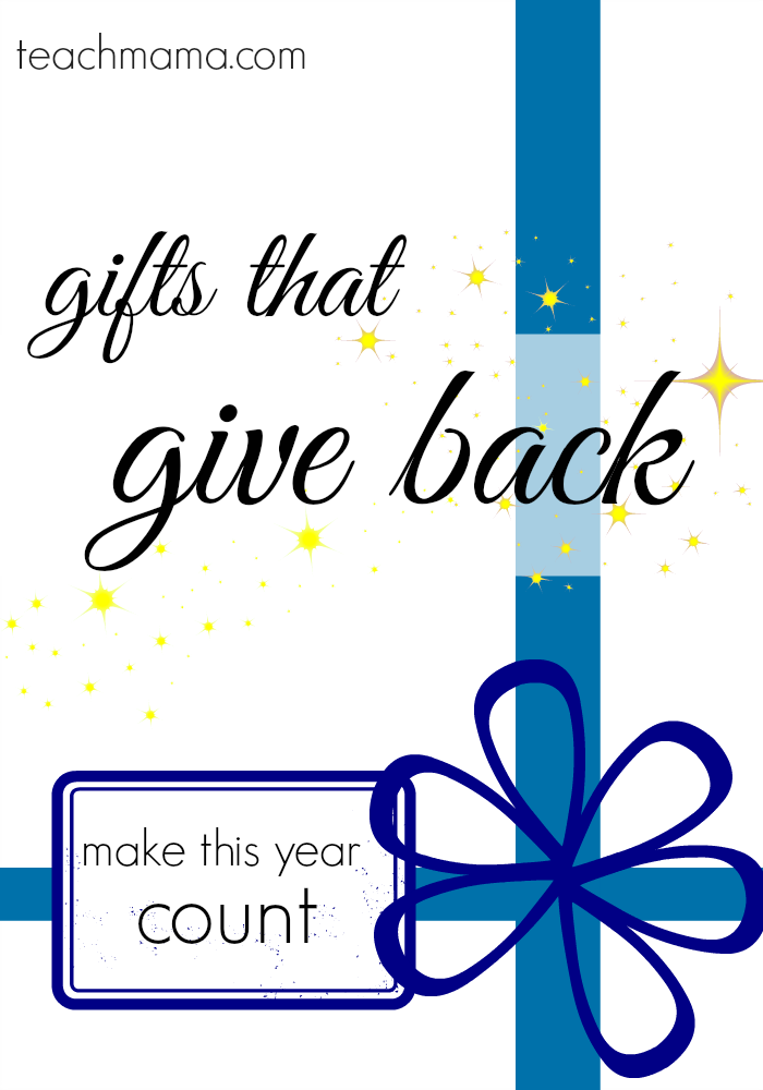 gifts that give back teachmama.com