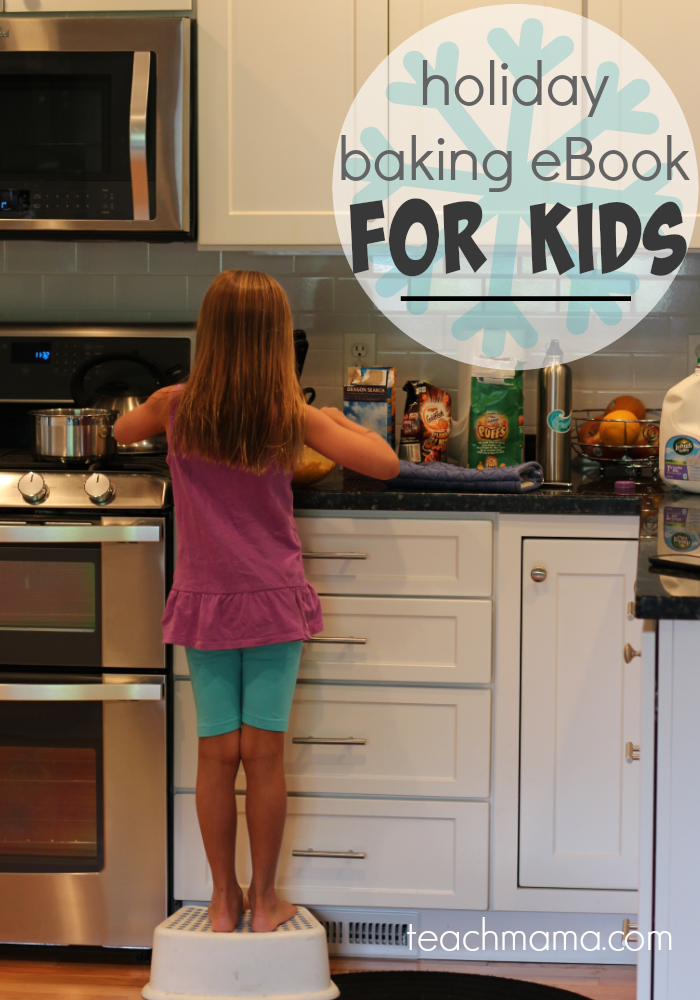 holiday baking ebook for kids teachmama.com