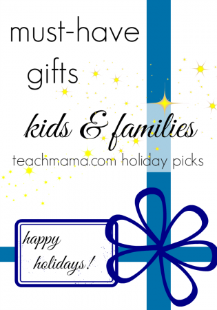 must-have gifts for kids (and families!): teachmama.com