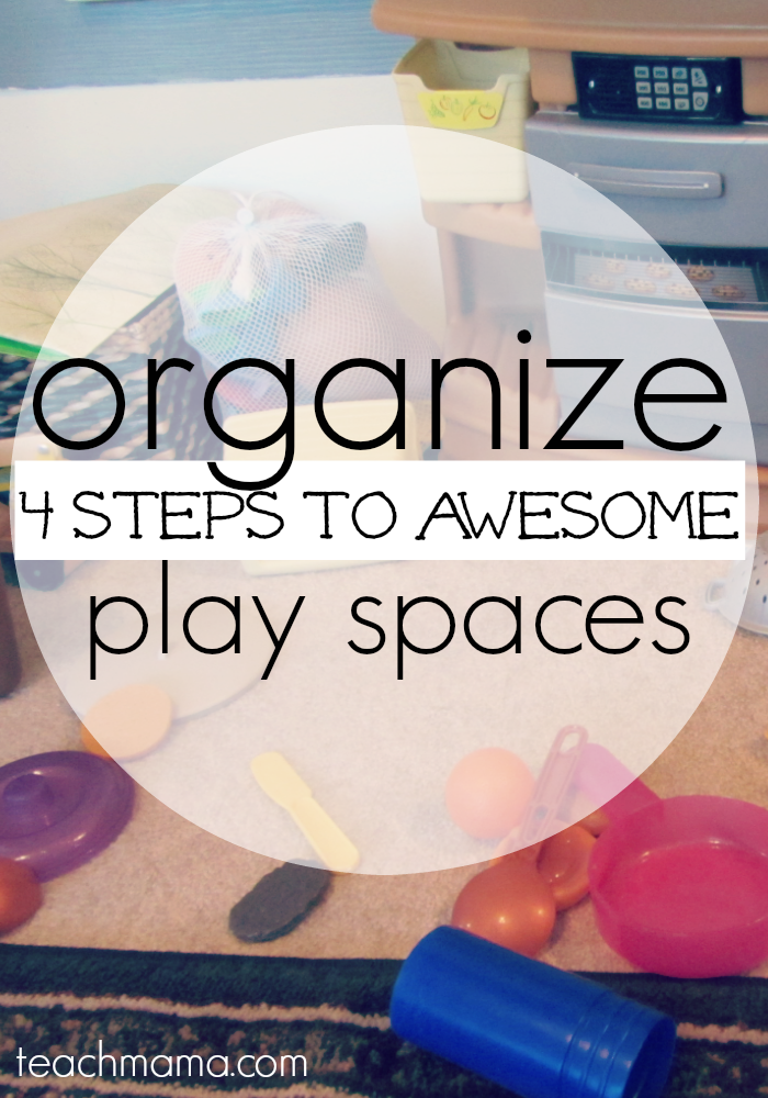 organizing play spaces: 4 steps to awesome and tips every parent needs