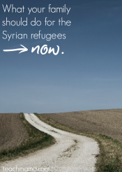 syrian refugees: what families can and should do NOW