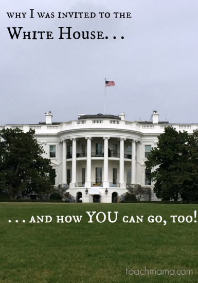 why I was invited to the white house (and how you can go, too!)