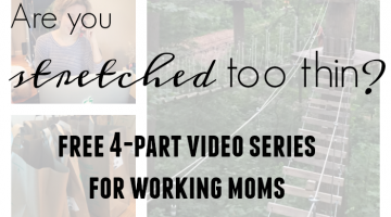 a must-see for working moms (only if you're stretched too thin!)