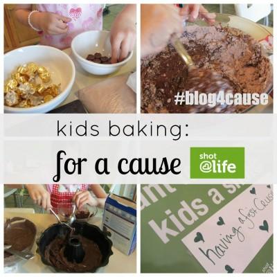 kids baking for a cause: shot@life #blog4cause