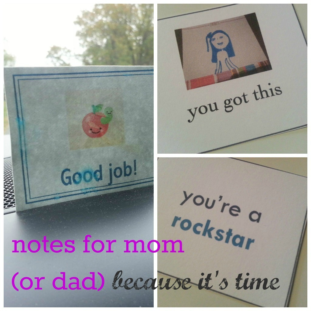 notes for mom (or dad) -- because we ALL need them
