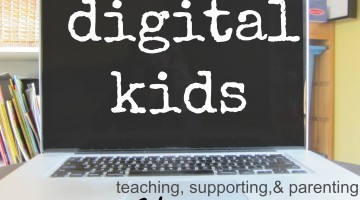 our digital kids: teaching, supporting, and parenting 21st century learners