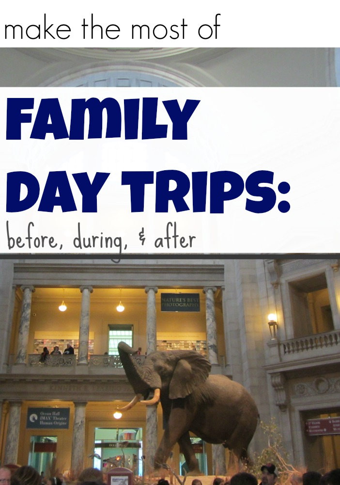 make the most of family day trips