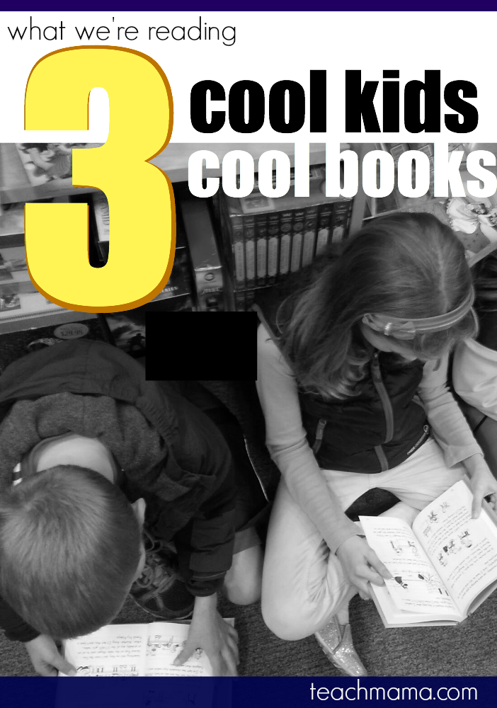 3 cool kids 3 cool books | what we are reading now