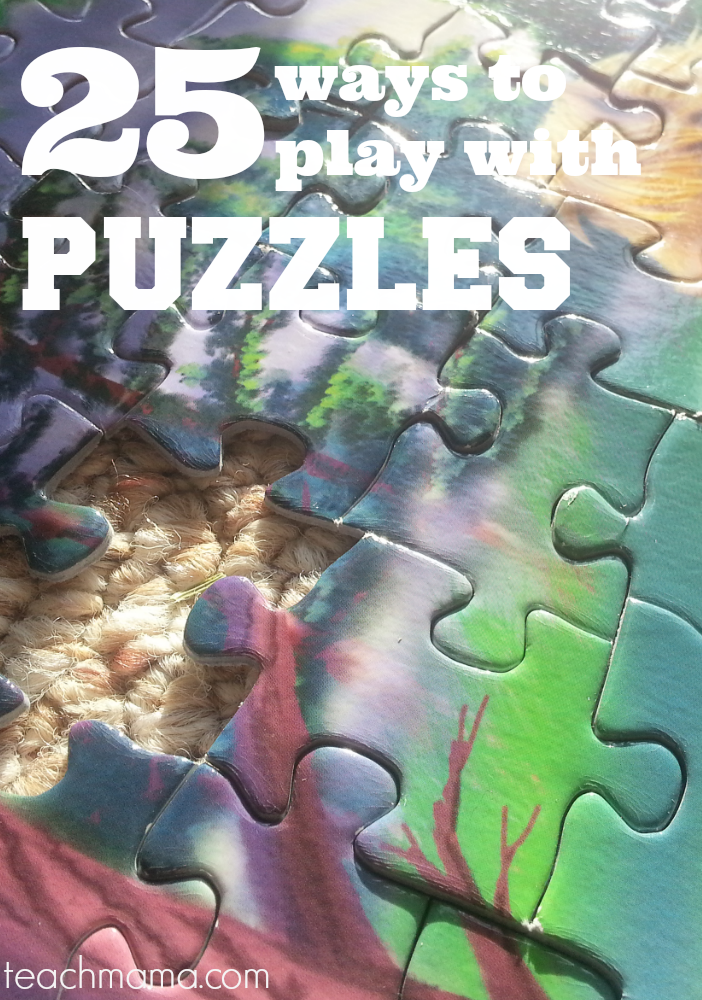 25 ways to play with puzzles | teachmama.com