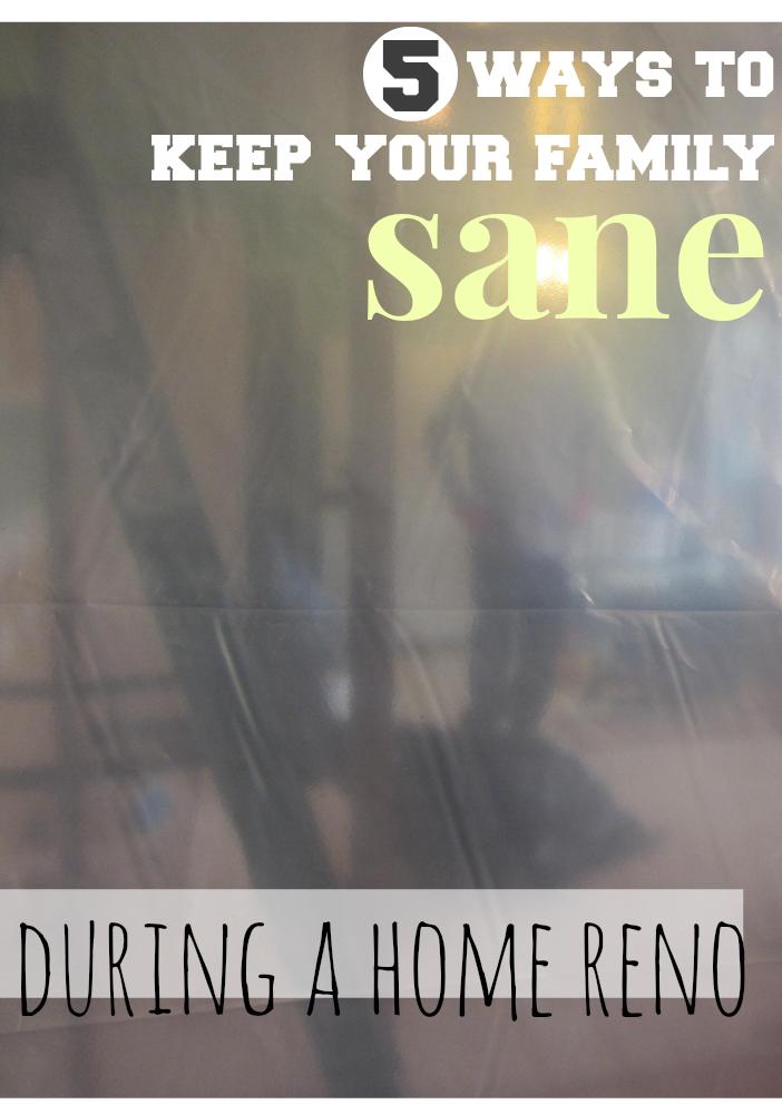 5 ways to keep family sane during home reno