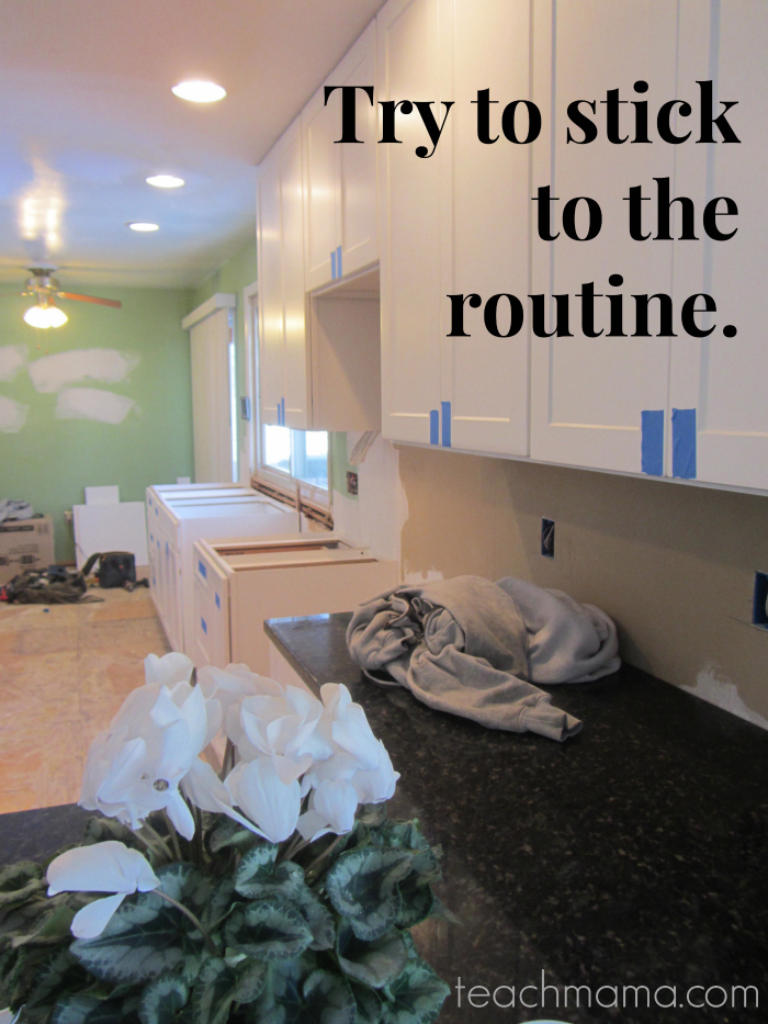 ways to keep family sane during home reno stick to routine  teachmama.com