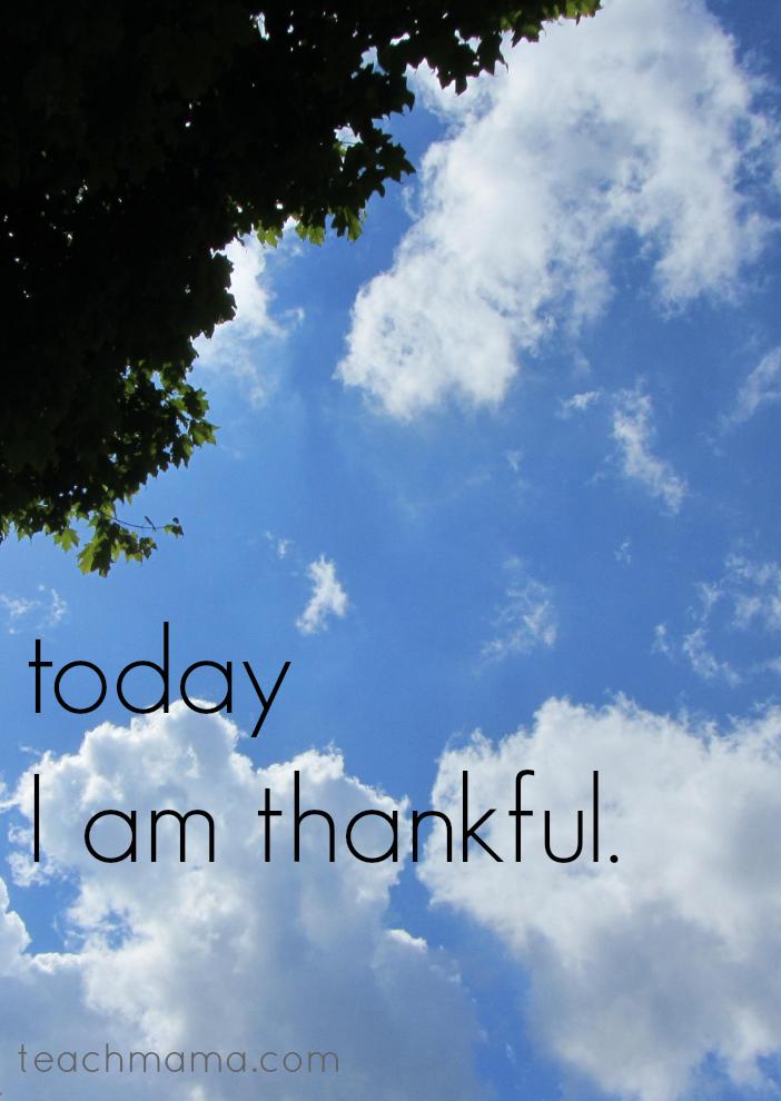today I am thankful teachmama.com
