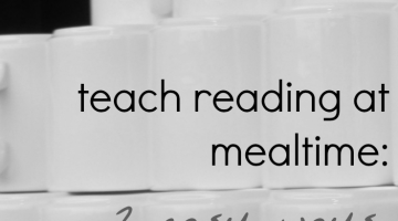 2 easy ways to teach reading at mealtime