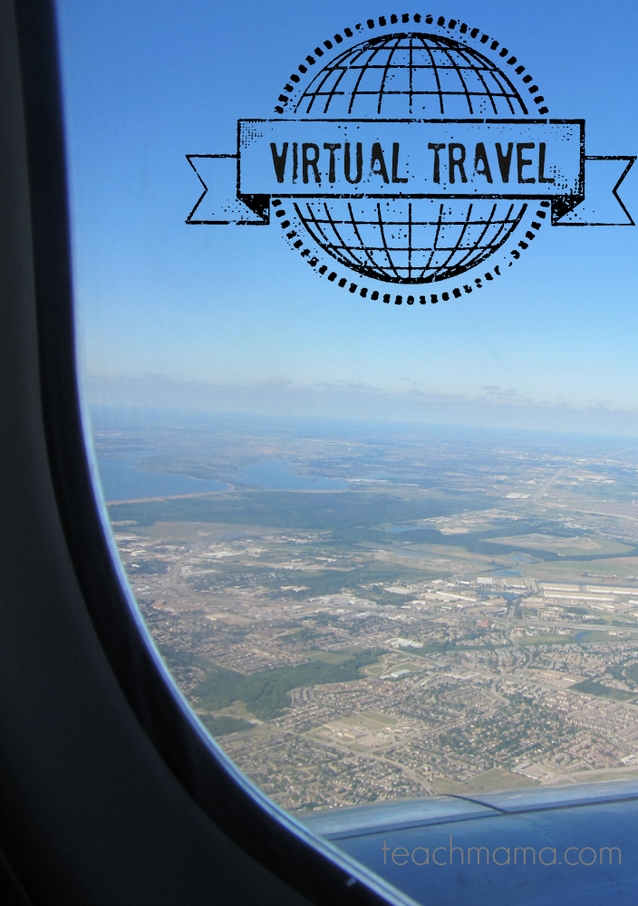 virtual travel | explore without leaving home | teachmama.com
