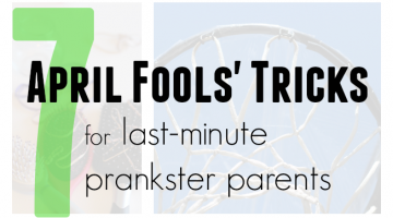 april fools' tricks for last-minute prankster parents