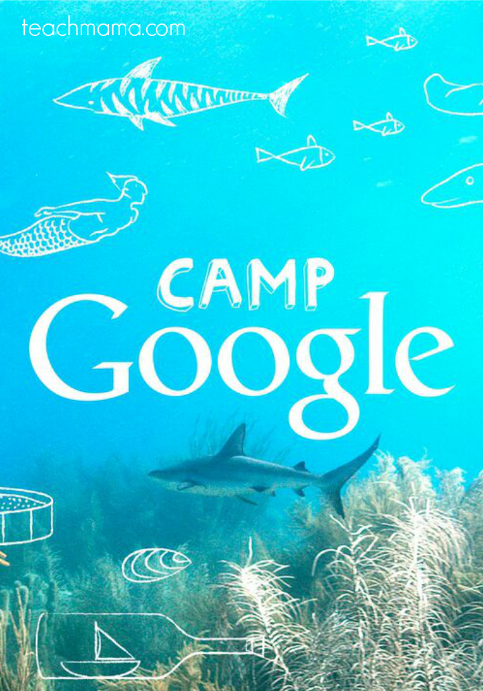 Camp Google Ocean Space Music And Nature Weeks Teach Mama - Google ocean