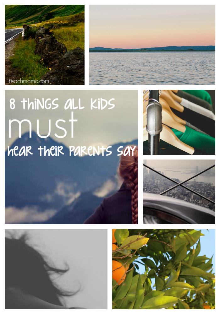 what kids must hear their parents say   teachmama.com
