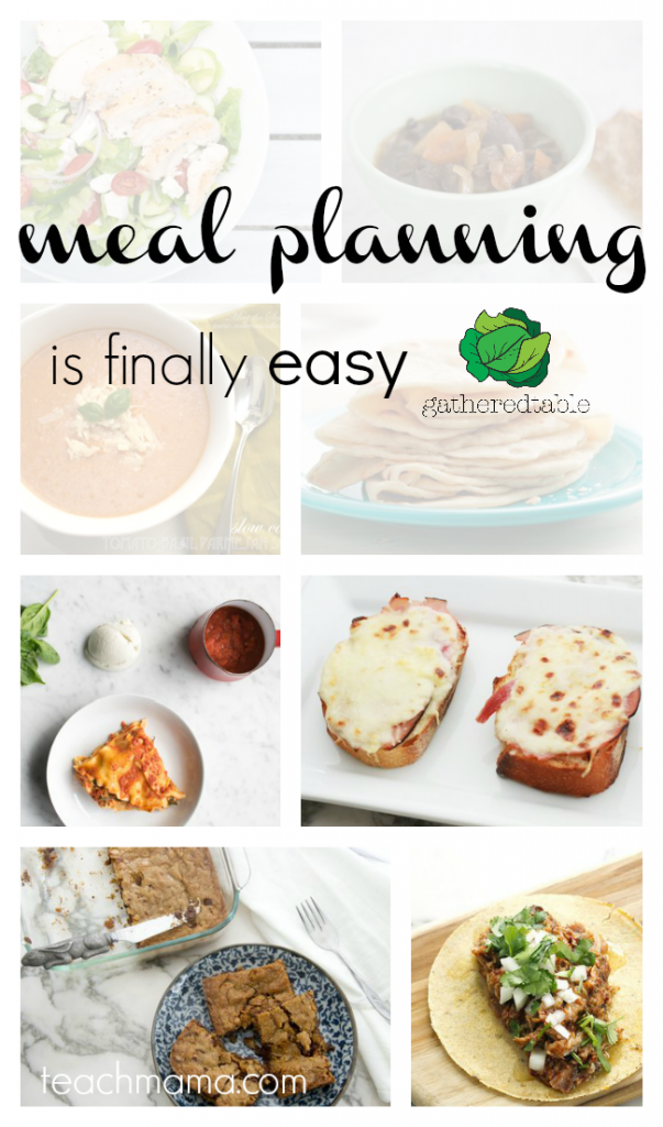 meal planning is easy gatheredtable teachmama.com