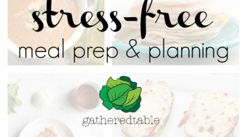 stress-free dinner prep and planning: the happy family solution — Gatheredtable