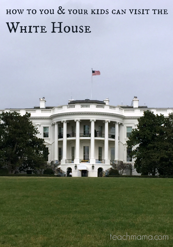 how to visit the white house | washington dc | teachmama.com