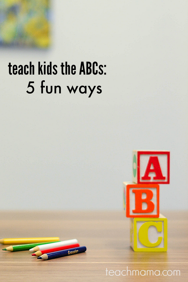how to teach kids the ABCs: 5 fun ways | teachmama.com