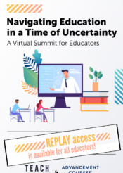 Navigating Education in a Time of Uncertainty: A Virtual Summit for Educators